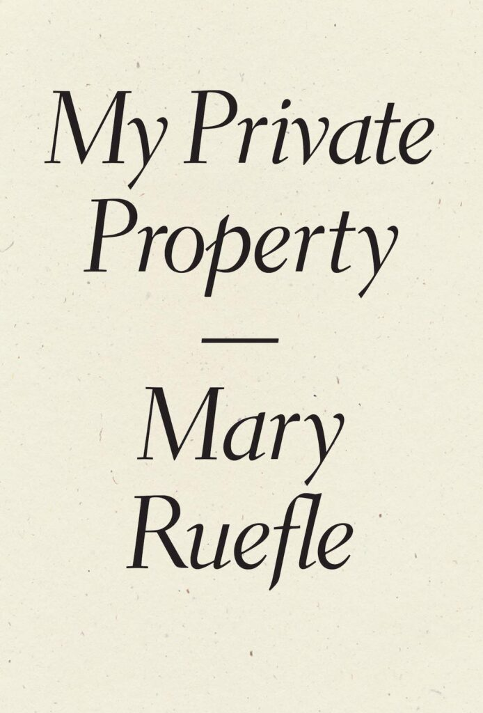 Cover of My Private Property by Mary Rufle