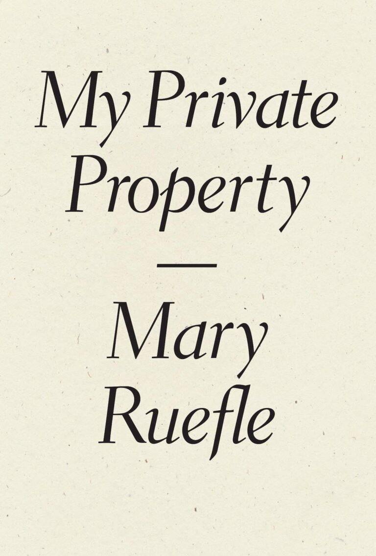 Review: My Private Property by Mary Ruefle