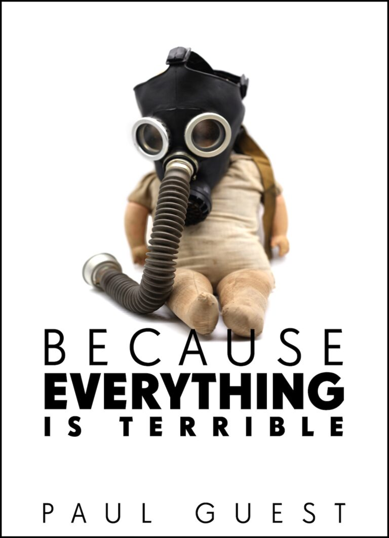 Cover of Because Everything is Terrible by Paul Guest