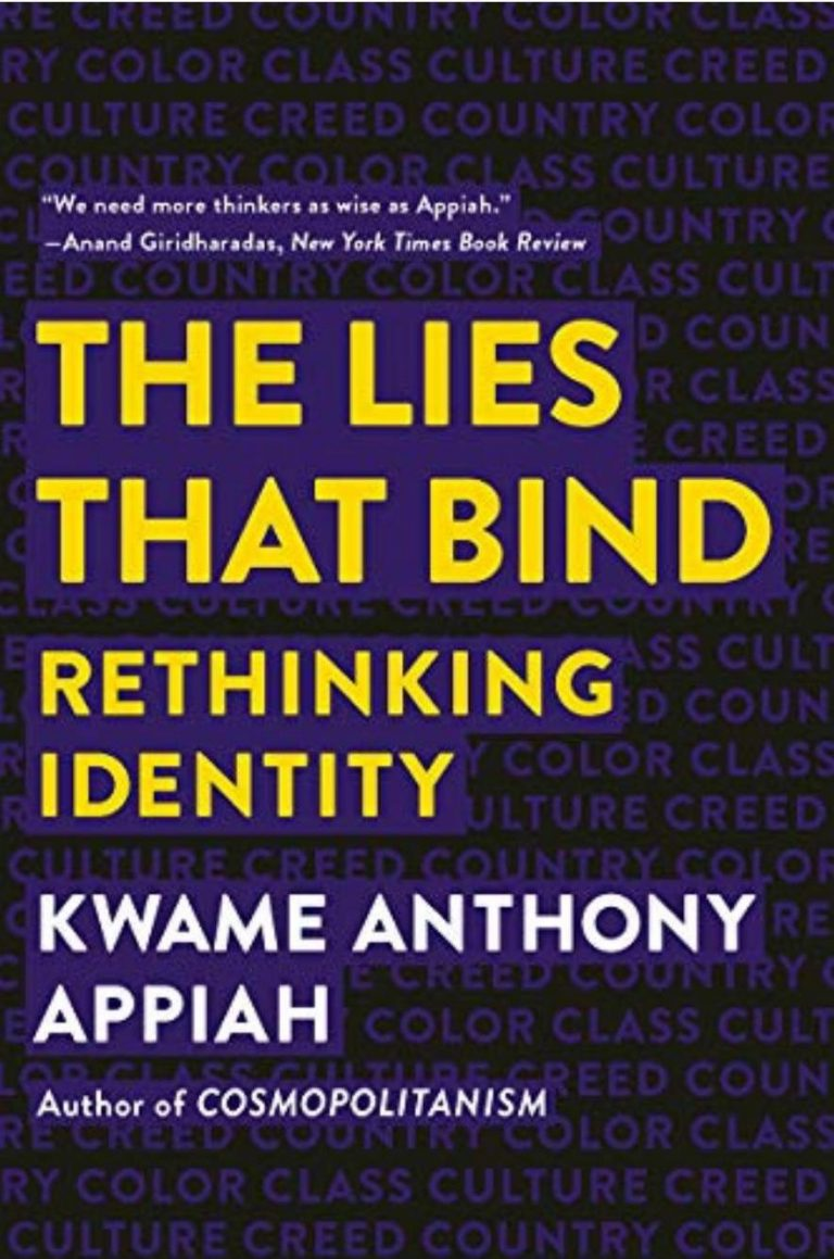 Cover of The Lies that Bind: Rethinking Identity by Kwame Anthony Appiah