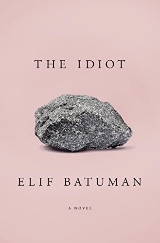 Review: The Idiot by Elif Batuman