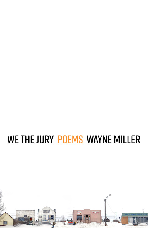 Review of We the Jury: Poems by Wayne Miller