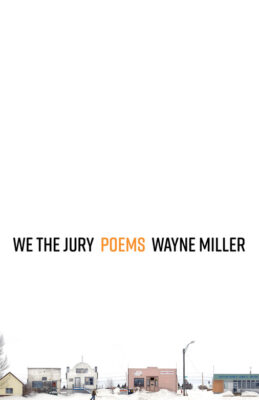 Cover image of We the Jury: Poems by Wayne Miller